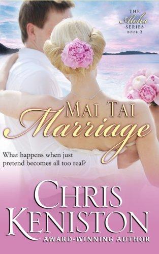 Mai Tai Marriage (Aloha Series) (Volume 3)