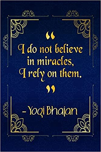 I Do Not Believe In Miracles I Rely On Them Blue And Gold Yogi