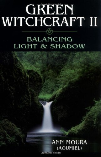 Green Witchcraft II: Balancing Light & Shadow