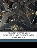 Travels in Various Countries of Europe, Asia and Afric, Edward Daniel Clarke, 114956296X