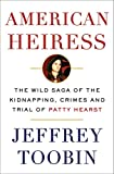 Image of American Heiress: The Wild Saga of the Kidnapping, Crimes and Trial of Patty Hearst