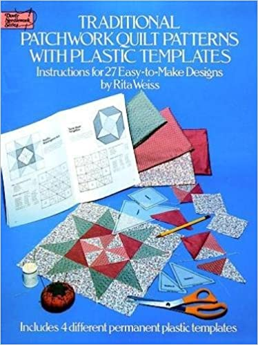 Traditional patchwork quilt patterns with plastic templates traditional patchwork quilt patterns with plastic templates instructions for 27 easy to make designs dover quilting amazon rita weiss pronofoot35fo Choice Image