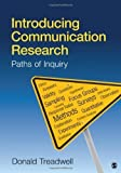 img - for Introducing Communication Research: Paths of Inquiry by Donald F. Treadwell (2010-03-11) book / textbook / text book