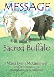 Message of the Sacred Buffalo, Marci Lynn McGuinness and First Nations, 0938833367