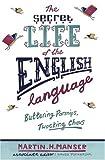 The Secret Life of the English Language, Martin H. Manser, 0753824175