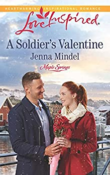 Mills & Boon : A Soldier's Valentine (Maple Springs) by [Mindel, Jenna]