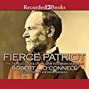 Fierce Patriot: The Tangled Lives of William Tecumseh Sherman Audiobook by Robert O'Connell Narrated by Andrew Garman
