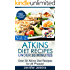 Atkins Diet Recipes Under 30 Minutes Vol. 2: Over 30 Atkins Recipes For All Phases & Includes Atkins Induction Recipes (Atkins Diet Cookbook)