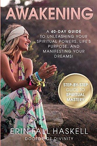 Awakening: A 40-Day Guide to Unleashing Your...