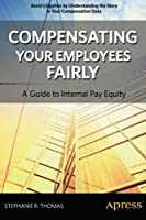 Compensating Your Employees Fairly Front Cover