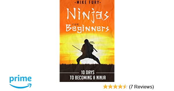 Ninjas For Beginners: 10 Days To Becoming A Ninja (How to ...