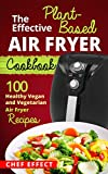 Free eBook - The Effective Plant Based Air Fryer Cookbook