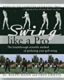 Swing Like a Pro by Ralph Mann, Fred Griffin (1998) Hardcover