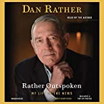 Rather Outspoken: My Life in the News | Dan Rather,Digby Diehl (contributor)