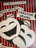 The Good Apple Guide to Creative Drama, Kathryn Foley and Lara Mud, 0866530304