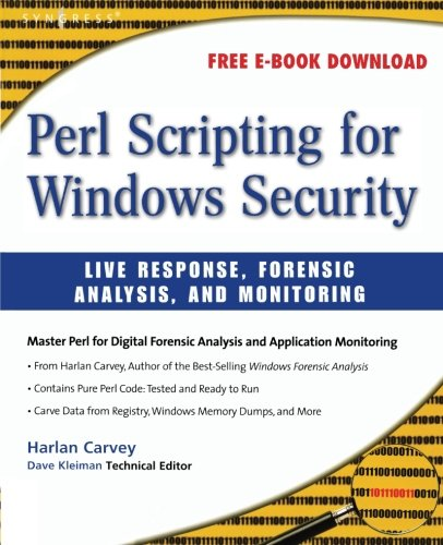 Perl Scripting for Windows Security: Live Response, Forensic Analysis, and Monitoring by Brand: Syngress