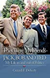 img - for They Were My Friends - Jack, Bob and Ted: My Life In and Out of Politics book / textbook / text book