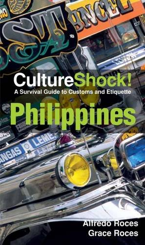 Culture Shock! Philippines: A Survival Guide to Customs and Etiquette (Cultureshock Philippines: A Survival Guide to Customs & Etiquette)