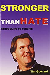 Stronger Than Hate: Struggling to Forgive