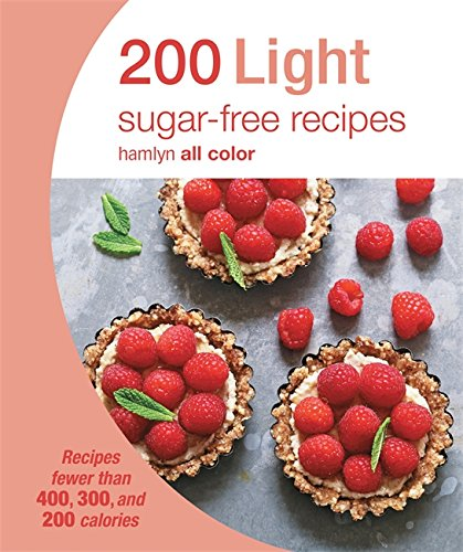 Download 200 light sugar free recipes recipes fewer than 400 300 download 200 light sugar free recipes recipes fewer than 400 300 and 200 calories hamlyn all color book pdf audio idx7vijyb forumfinder Image collections