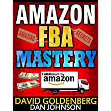 Amazon FBA: Mastery: 4 Steps to Selling $6000 per Month on Amazon FBA: Amazon FBA Selling Tips and Secrets (Amazon FBA, Amazon FBA Secrets, Amazon FBA ... Sell on Amazon, Amazon Business Book 1)