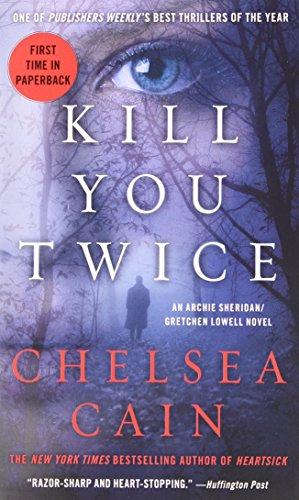 Kill You Twice (Archie Sheridan / Gretchen Lowell)