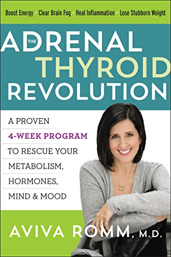 The Adrenal Thyroid Revolution: A Proven 4-Week Program to Rescue Your Metabolism, Hormones, Mind & Mood cover