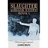 Slaughter: Origin Story (DJ Slaughter Book 1)