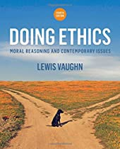 [E.b.o.o.k] Doing Ethics: Moral Reasoning and Contemporary Issues (Fourth Edition) [P.P.T]