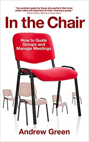 in the chair how to guide groups and manage meetings amazon co uk
