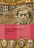 Byzanz - das Romerreich Im Mittelalter : Pracht und Alltag Eines Weltreiches, Daim, Falko and Drauschke, Jorg, 3795423473