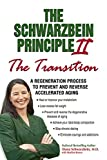 """Product review for The Schwarzbein Principle II, The """"Transition"""": A Regeneration Program to Prevent and Reverse Accelerated Aging"""