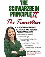"""The Schwarzbein Principle II, The """"Transition"""" : A Regeneration Program to Prevent and Reverse Accelerated Aging"""