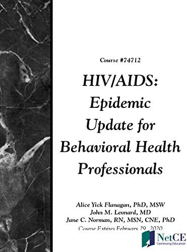 HIV/AIDS: Epidemic Update for Behavioral Health Professionals