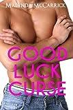 Good Luck Curse, Malynda McCarrick, 1499350821