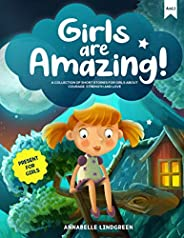 GIRLS ARE AMAZING: A Collection of Short Stories for Girls about Courage, Strength and Love - Present for Girl