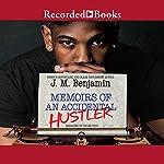 Memoirs of an Accidental Hustler | J. M. Benjamin