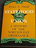 img - for Statehood and Union: History of the Northwest Ordinance (Midwestern History & Culture Series) book / textbook / text book
