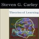 Theories of Learning Audiobook by Steven Carley Narrated by C. Scatena