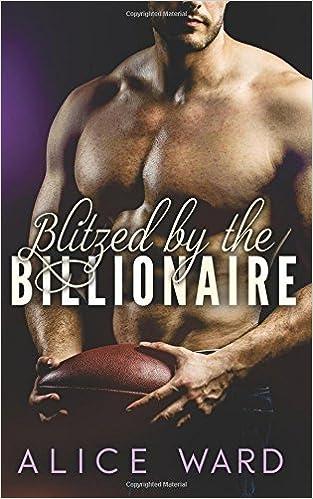 Book Blitzed by the Billionaire: An Alpha Billionaire Romance Novel by Alice Ward (2016-05-27)