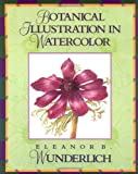 Botanical Illustration in Watercolor, Eleanor B. Wunderlich, 0823005305