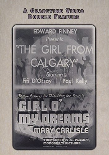 DVD : Girl From Calgary (1932) / Girl O My Dreams (1934) (DVD)