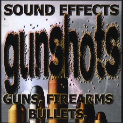 Gunshots, Guns, Firearms, & Bullets