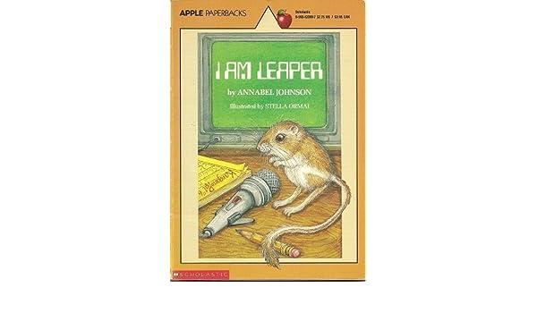 I am leaper annabel johnson stella ormai 9780590433990 amazon i am leaper annabel johnson stella ormai 9780590433990 amazon books fandeluxe Image collections