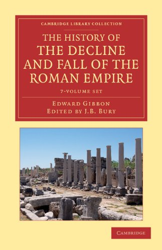 The History of the Decline and Fall of the Roman Empire 7 Volume Set: Edited in Seven Volumes with Introduction, Notes, Appendices, and Index (Cambridge Library Collection - Classics)