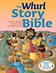 The Whirl Story Bible: Lively Bible S...