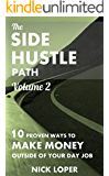 The Side Hustle Path Volume 2: 10 Proven Ways to Make Money Outside of Your Day Job