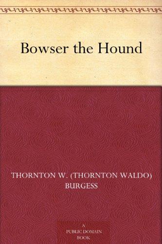 Bowser the Hound by [Burgess, Thornton W. (Thornton Waldo)]
