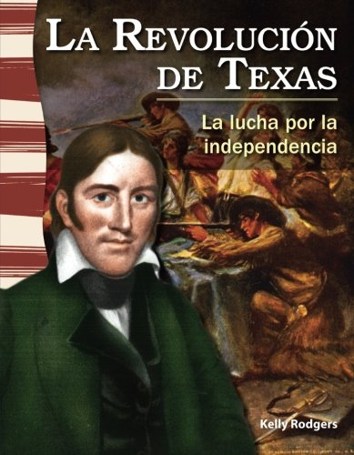 La revolución de Texas (The Texas Revolution) (Spanish Version) (Social Studies Readers) (Spanish Edition)