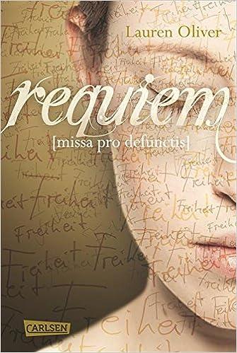 Online-Downloader Google-Bücher Requiem (Amor-Trilogie) (German Edition) PDF by Lauren Oliver B00EEX5360